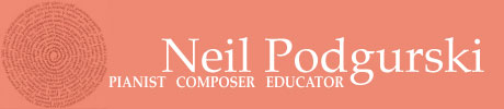 Neil Podgurski - Pianist, Composer, & Educator